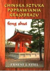 Chińska sztuka poprawiania krajobrazu feng shui - Okładka książki