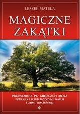 Magiczne zakątki. Przewodnik po miejscach mocy Podlasia, Suwalszczyzny, Mazur i Ziemi Łomżyńskiej - Okładka książki