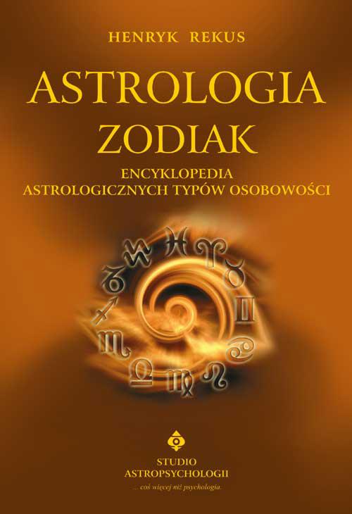 Astrologia zodiak. Encyklopedia astrologicznych typów osobowości - Okładka książki