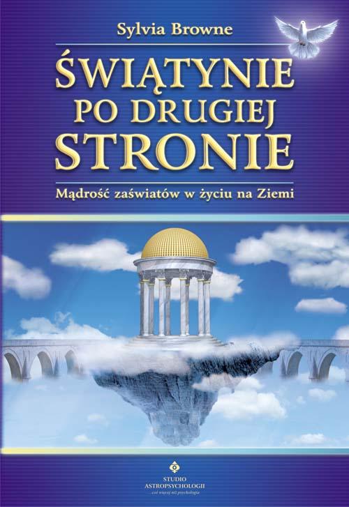 Świątynie po Drugiej Stronie. Mądrość zaświatów w życiu na Ziemi - Okładka książki