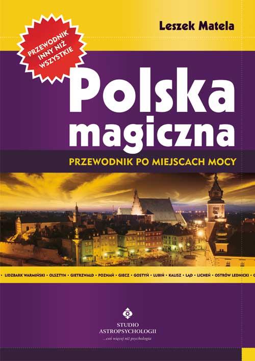 Polska magiczna. Przewodnik po miejscach mocy - Okładka książki
