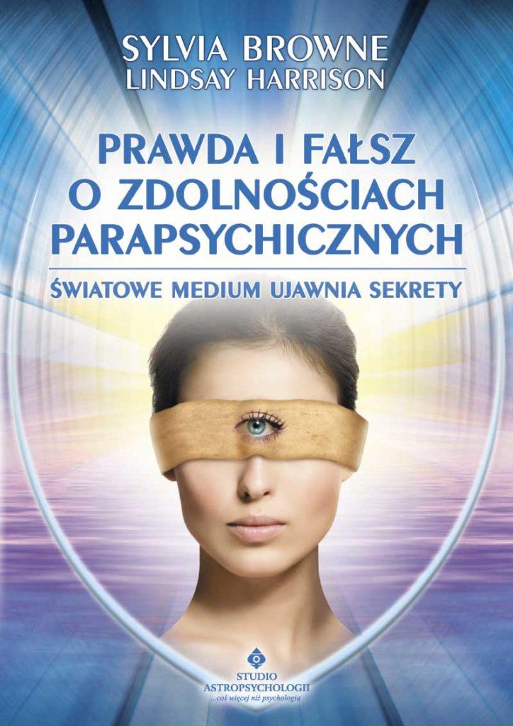 Prawda i fałsz o zdolnościach parapsychicznych. Światowe medium ujawnia sekrety - Okładka książki