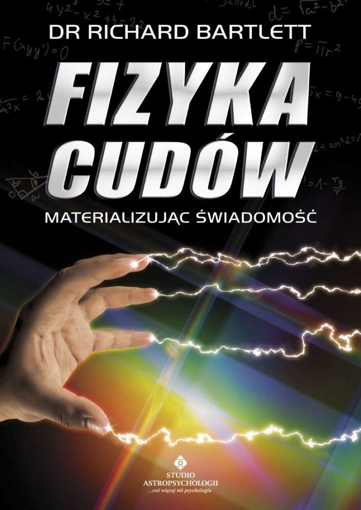 Fizyka cudów – materializując świadomość - Okładka książki