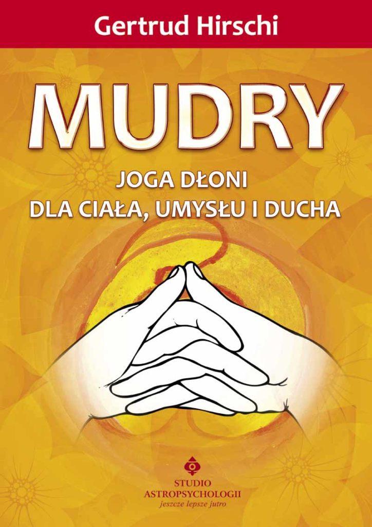Mudry – joga dłoni dla ciała, umysłu i ducha - Okładka książki