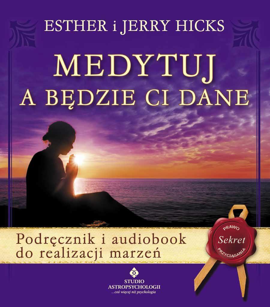 Medytuj a będzie Ci dane. Podręcznik i audiobook do realizacji marzeń - Okładka książki