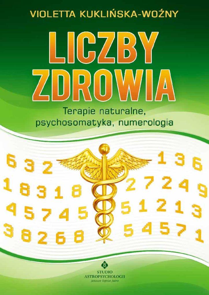 Liczby zdrowia – terapie naturalne, psychosomatyka, numerologia - Okładka książki