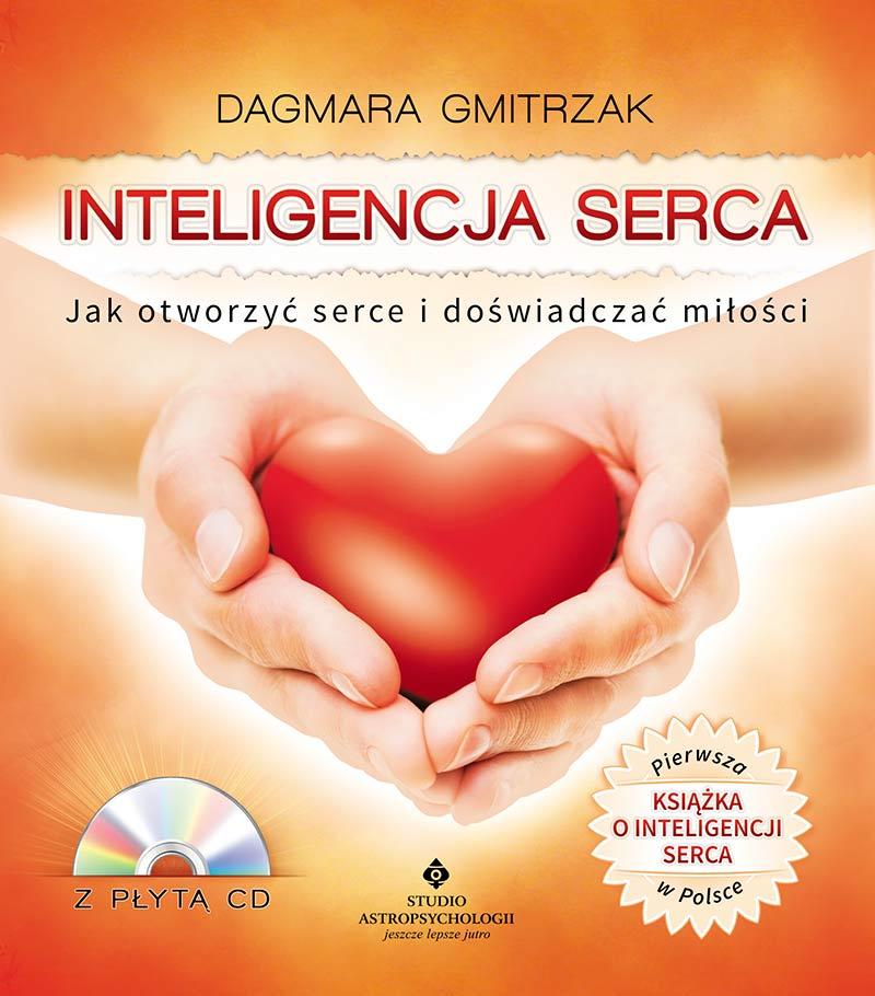 Inteligencja serca. Jak otworzyć serce i doświadczać miłości - Okładka książki