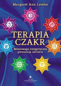 Terapia czakr. Równowaga energetyczna gwarancją zdrowia Margaret Ann Lembo