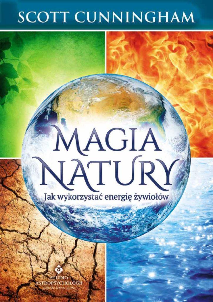 Magia natury. Jak wykorzystać energię żywiołów - Okładka książki