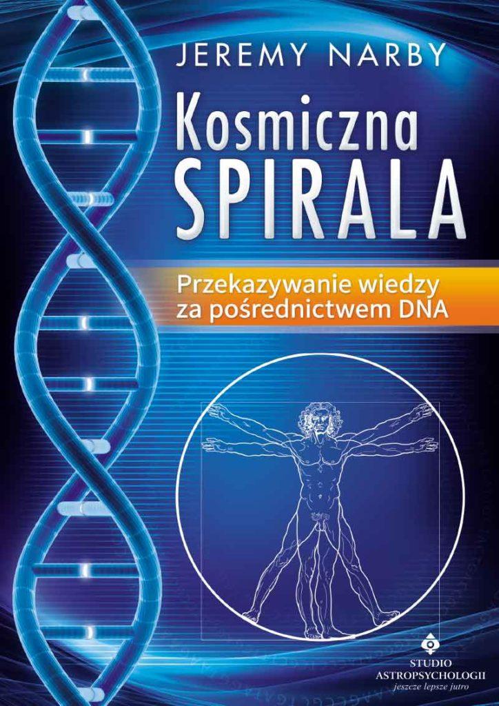 Kosmiczna spirala. Przekazywanie wiedzy za pośrednictwem DNA - Okładka książki