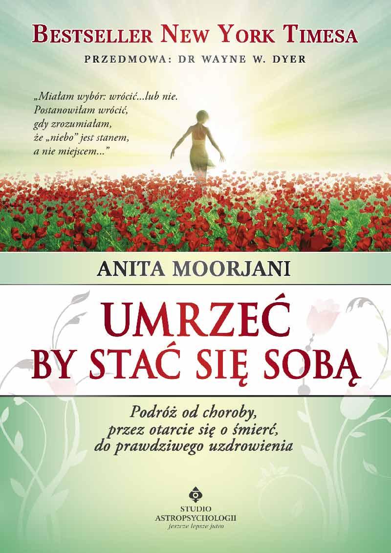 Umrzeć by stać się sobą Anita Moorjani