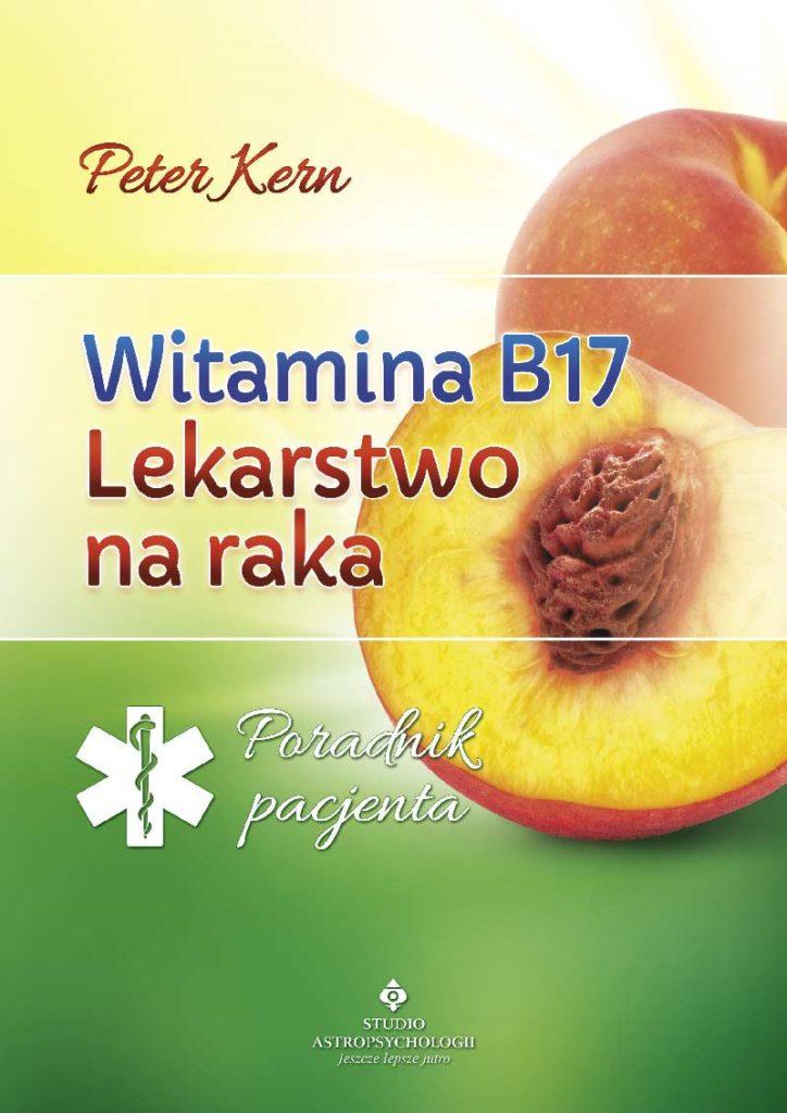 Witamina B17. Lekarstwo na raka - Okładka książki