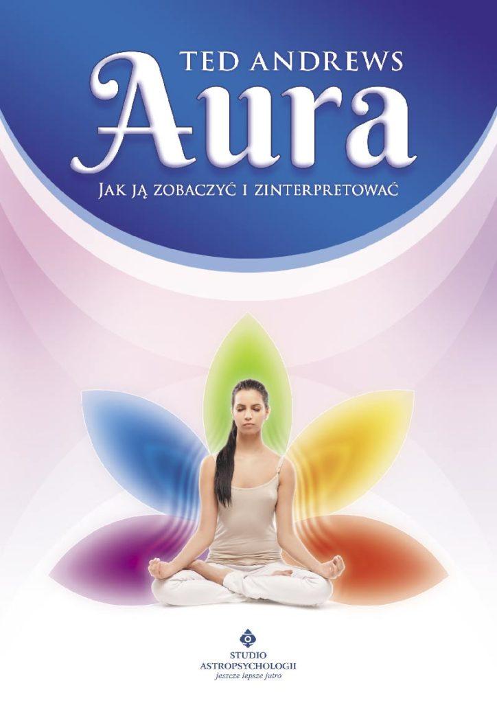 Aura. Jak ją zobaczyć i zinterpretować - Okładka książki