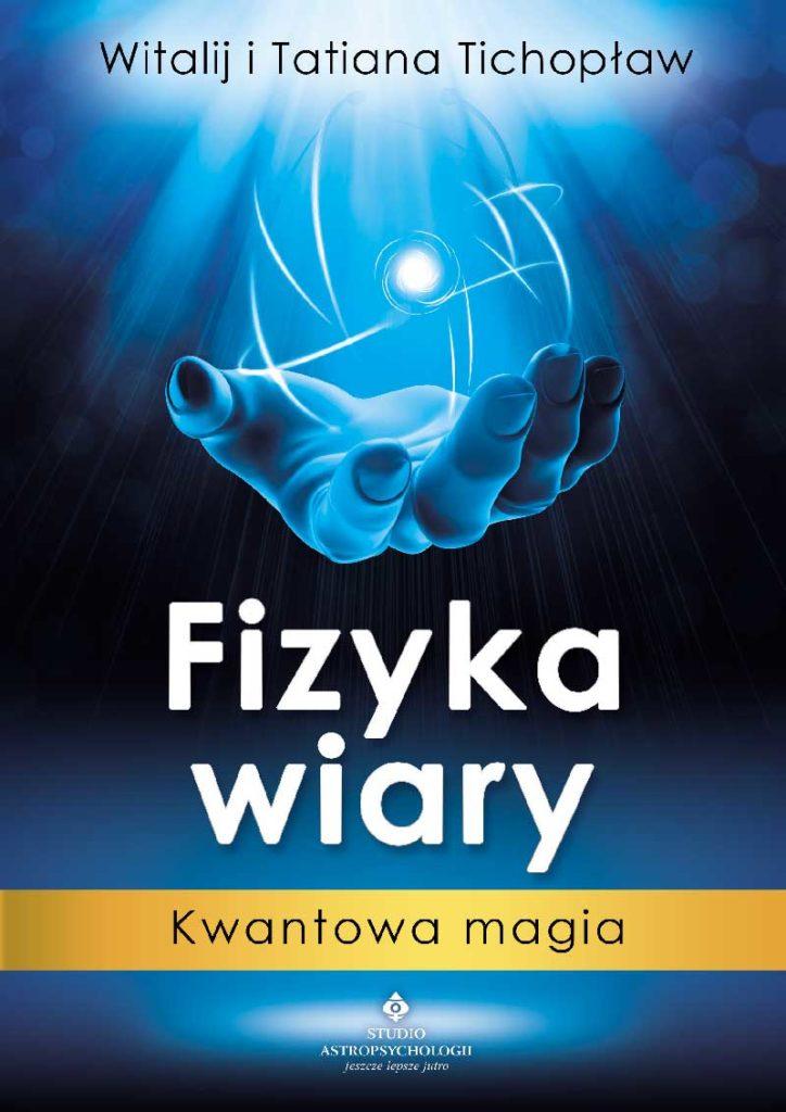 Fizyka wiary – Kwantowa magia - Okładka książki