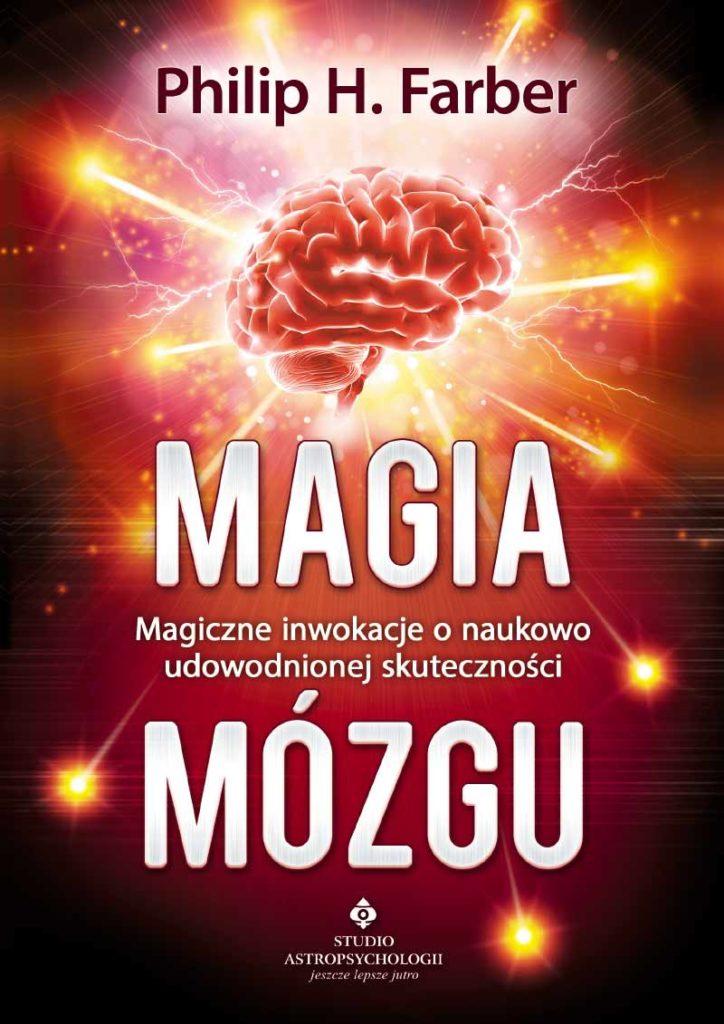 Magia mózgu. Magiczne inwokacje o naukowo udowodnionej skuteczności - Okładka książki