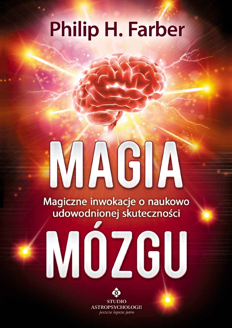 Magia mózgu.. Magiczne inwokacje o naukowo udowodnionej skuteczności