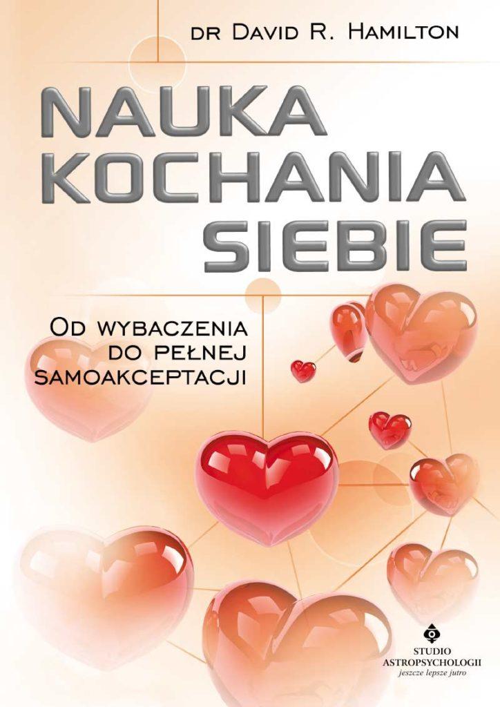 Nauka kochania siebie. Od wybaczenia do pełnej samoakceptacji - Okładka książki