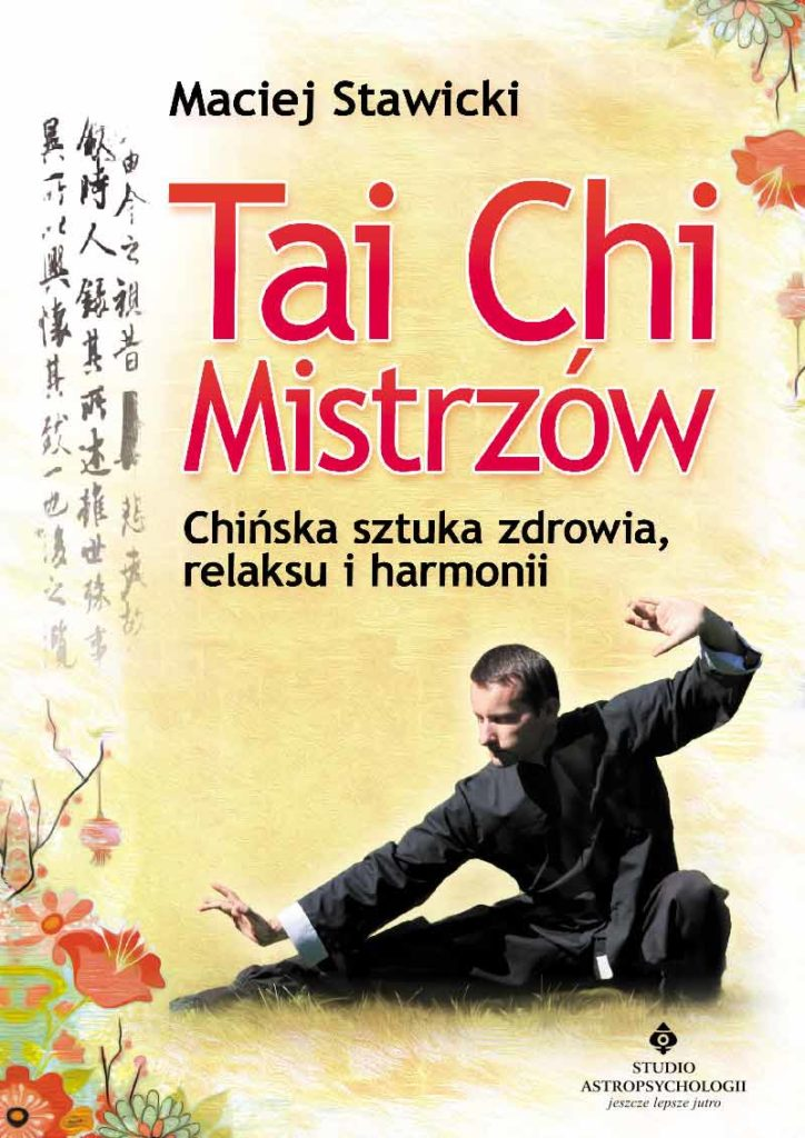 Tai Chi Mistrzów. Chińska sztuka zdrowia, relaksu i harmonii - Okładka książki