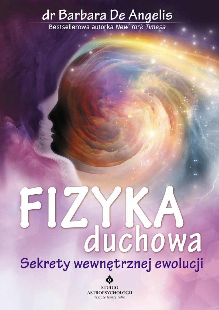 Fizyka duchowa. Sekrety wewnętrznej ewolucji - Okładka książki