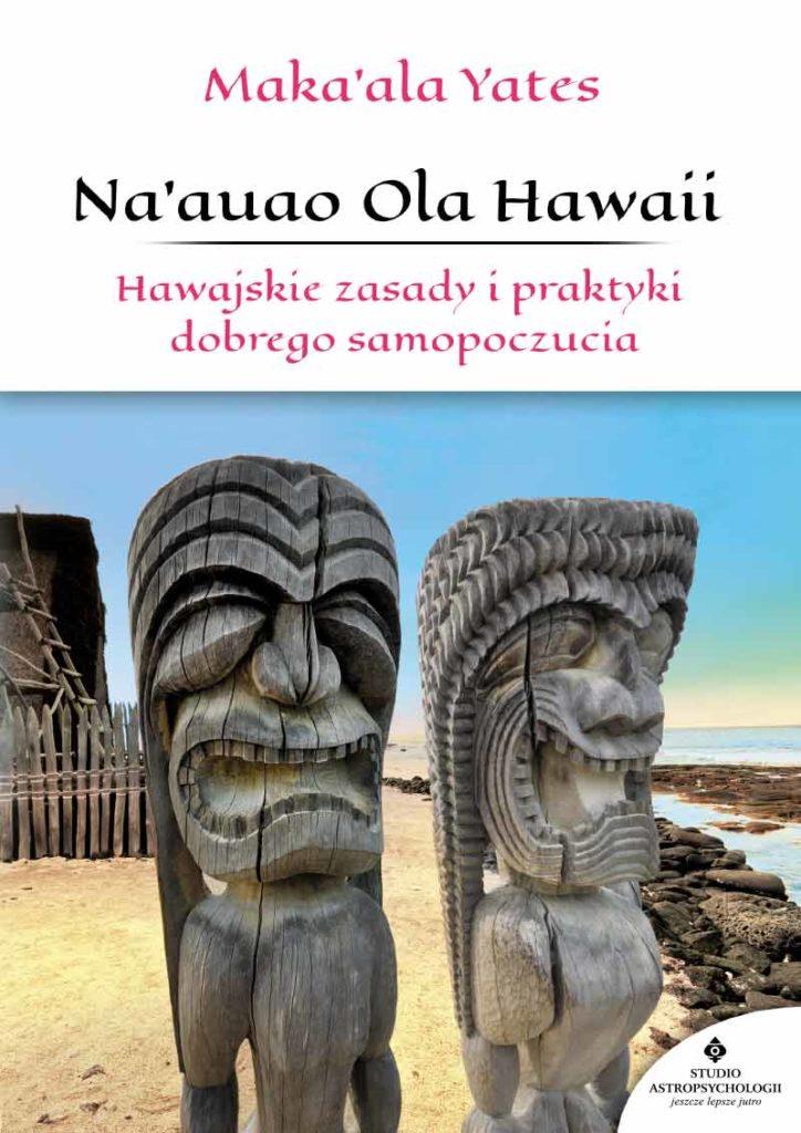 Na'auao Ola Hawaii. Hawajskie zasady i praktyki dobrego samopoczucia - Okładka książki