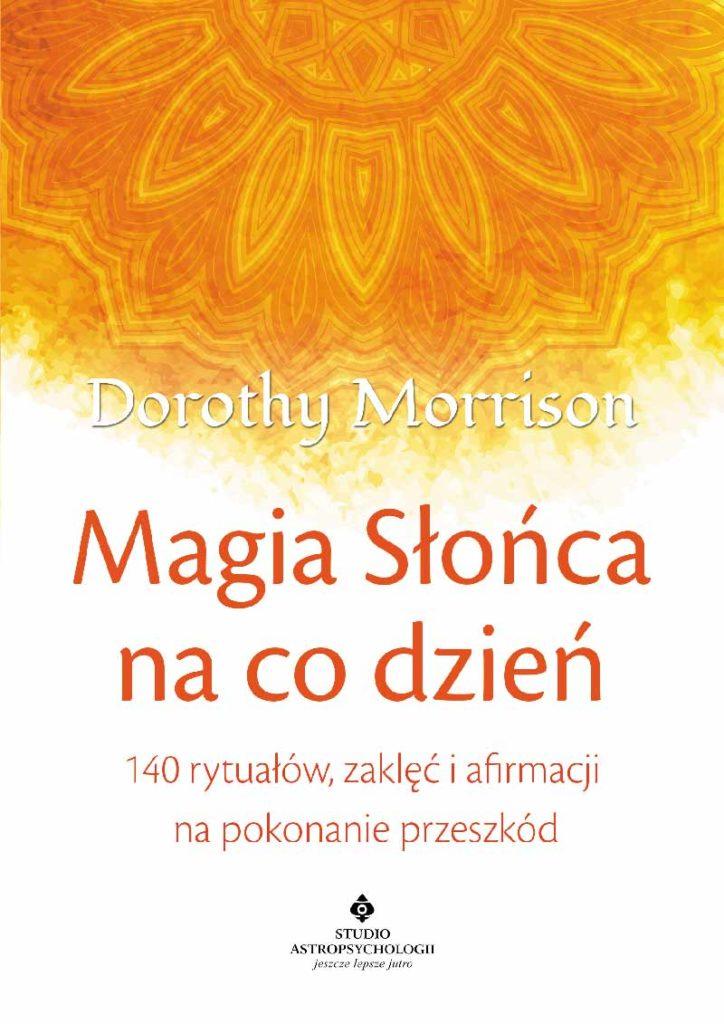 Magia Słońca na co dzień. 140 rytuałów, zaklęć i afirmacji na pokonanie przeszkód - Okładka książki