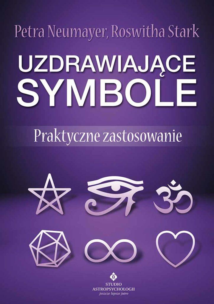 Uzdrawiające symbole. Praktyczne zastosowanie - Okładka książki