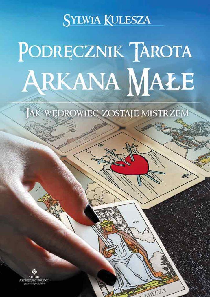 Podręcznik Tarota – Arkana Małe. Jak Wędrowiec zostaje Mistrzem - Okładka książki