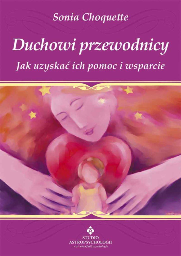 Duchowi przewodnicy. Jak uzyskać ich pomoc i wsparcie - Okładka książki