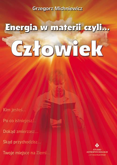 Energia w materii czyli… Człowiek - Okładka książki