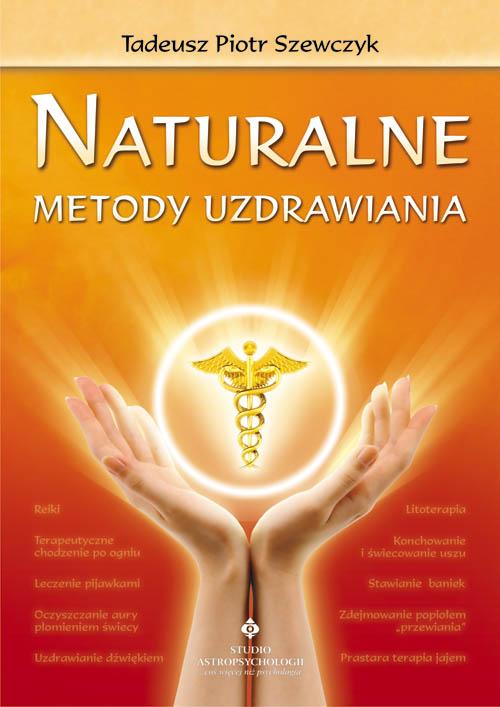 Naturalne metody uzdrawiania - Okładka książki