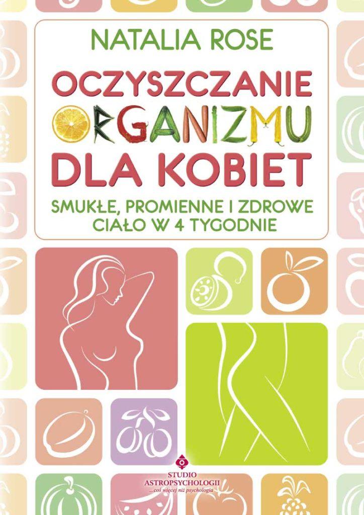 Oczyszczanie organizmu dla kobiet. Smukłe, promienne i zdrowe ciało w 4 tygodnie - Okładka książki