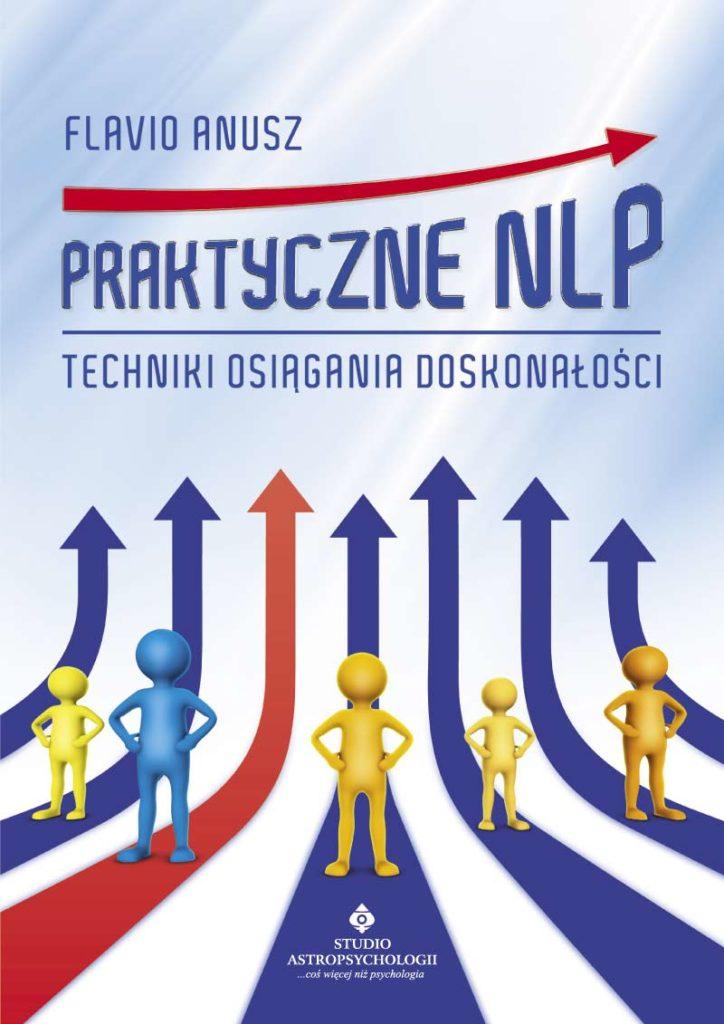 Praktyczne NLP. Techniki osiągania doskonałości - Okładka książki