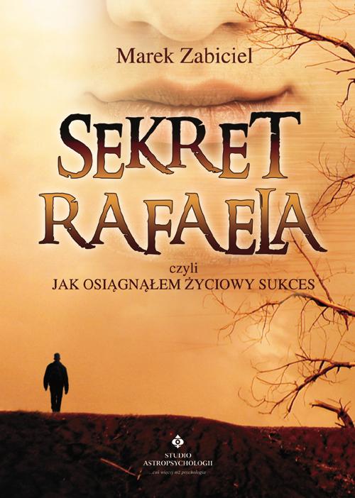Sekret Rafaela… czyli jak osiągnąłem życiowy sukces - Okładka książki