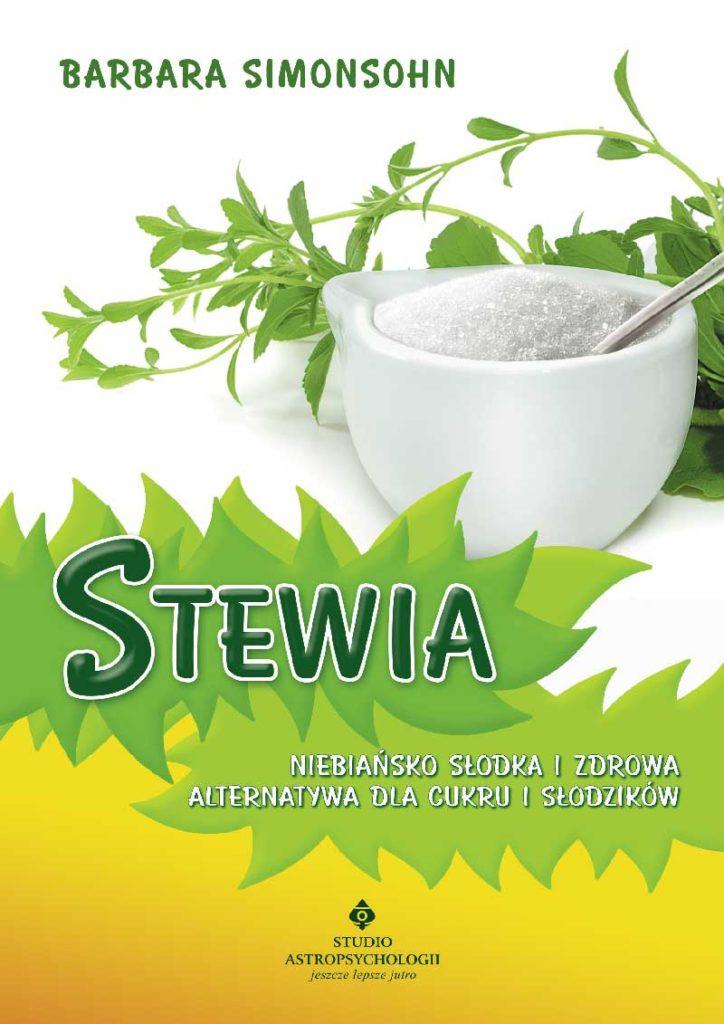 Stewia – niebiańsko słodka i zdrowa alternatywa dla cukru - Okładka książki