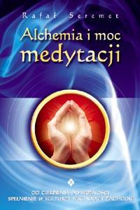 Alchemia i moc medytacji - Okładka książki