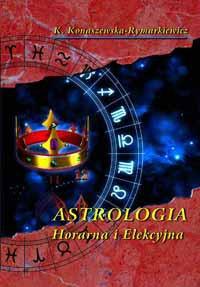 Astrologia horarna i elekcyjna – opr. twarda - Okładka książki