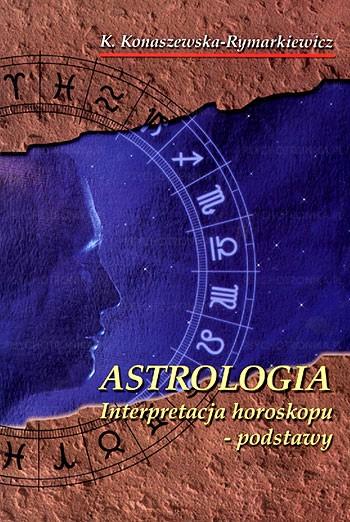 Astrologia – interpretacja horoskopu podstawy - Okładka książki