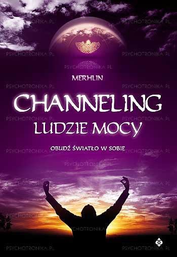 Channeling ludzie mocy - Okładka książki