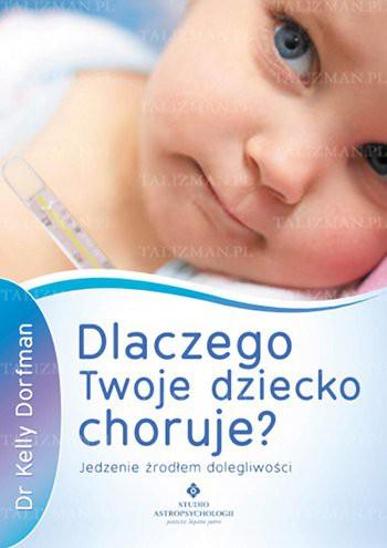 Dlaczego twoje dziecko choruje? - Okładka książki