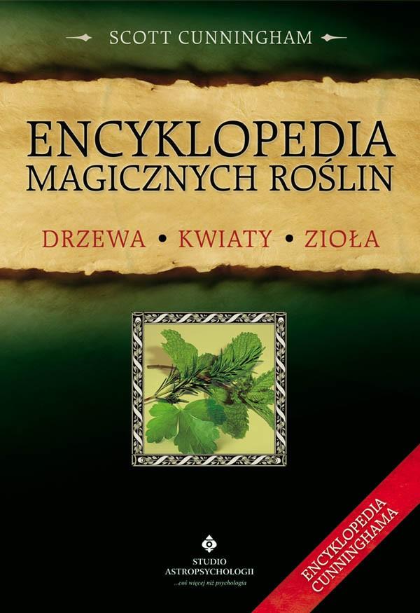 Encyklopedia magicznych roślin. Drzewa, kwiaty, zioła - Okładka książki
