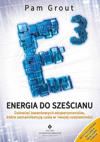 Energia do sześcianu. Dziewięć kwantowych eksperymentów, które zamanifestują cuda w Twojej codzienności - Okładka książki