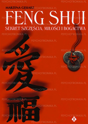 Feng shui. Sekret szczęścia, miłości i bogactwa - Okładka książki