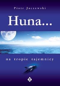 Huna na tropie tajemnicy - Okładka książki