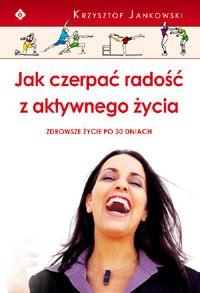Jak czerpać radość z aktywnego życia - Okładka książki