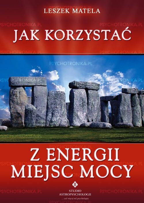 Jak korzystać z energii miejsc mocy - Okładka książki