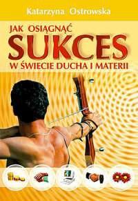 Jak osiągnąć sukces w świecie ducha i materii - Okładka książki