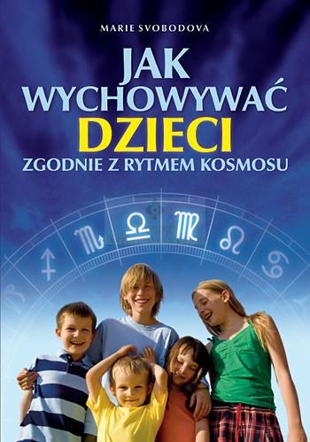 Jak wychowywać dzieci zgodnie z rytmem kosmosu - Okładka książki