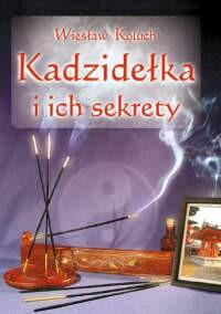 Kadzidełka i ich sekrety - Okładka książki
