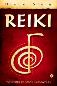 Reiki kompletny przewodnik po sztuce uzdrawiania - Okładka książki