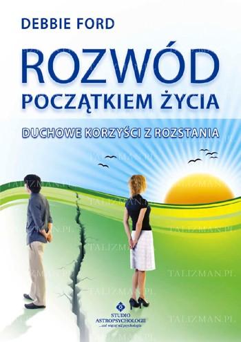 Rozwód początkiem życia – duchowe korzyści z rozstania - Okładka książki